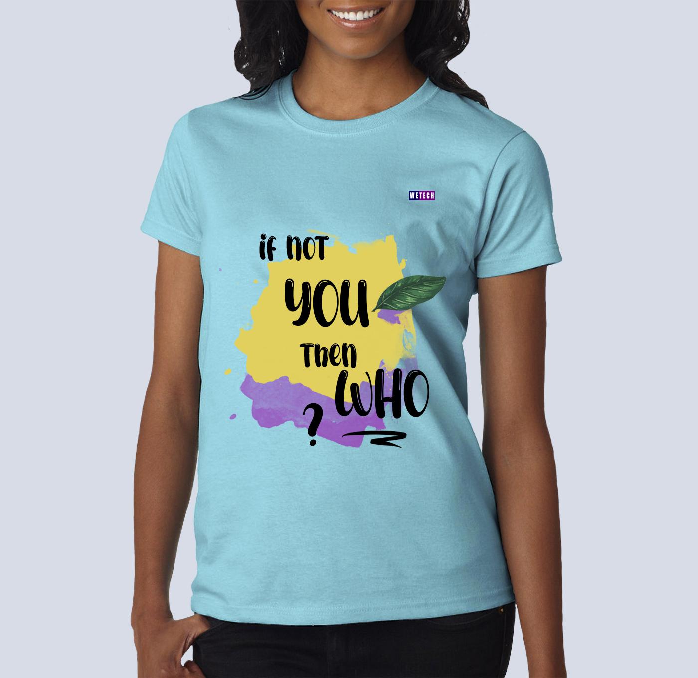 T-Shirt - If not you 2